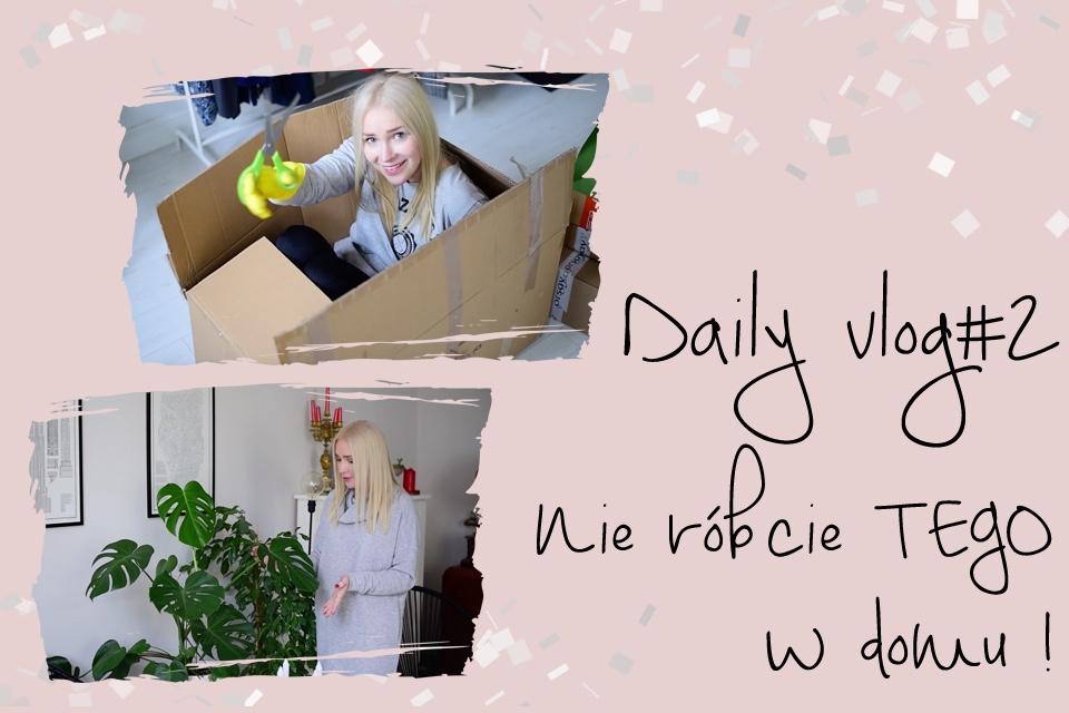 daily-vlog-2-nie-róbcie-tego-w-domu