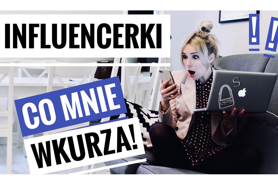 influencerki-co-mnie-w-nich-denerwuje-czego-nie-powinny-robić